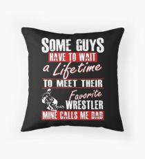 My Favorite Wrestler Calls Me Dad Throw Pillow