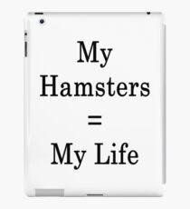 My Hamsters = My Life iPad Case/Skin