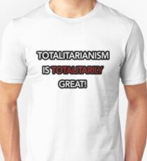 Totalitarianism is totalitarily great!- Squirrel Girl  T-Shirt