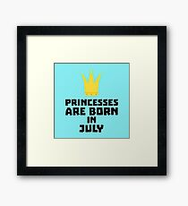 Princesses are born in JULY Rilt3 Framed Print