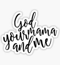god your mama and me Sticker