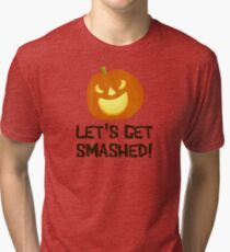 Let's Get Smashed Halloween Party Tri-blend T-Shirt