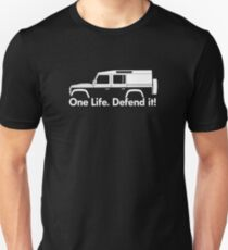 One Life.Defend it! - for Land Rover 110 Defender, 4-door utility wagon enthusiasts (version with hood / bonnet bulge) Unisex T-Shirt