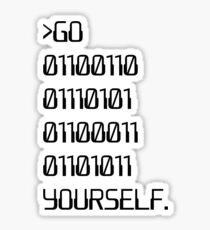 Go ( Binary Curse Word ) Yourself Sticker