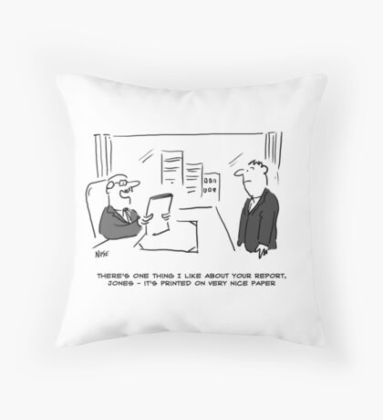 Report is Printed on Nice Paper Throw Pillow