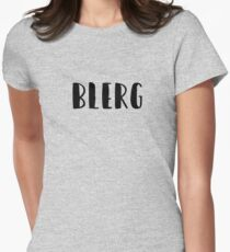 Blerg - Liz Lemon quote - 30 Rock - black Womens Fitted T-Shirt