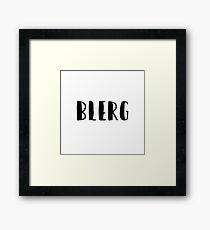 Blerg - Liz Lemon quote - 30 Rock - black Framed Print