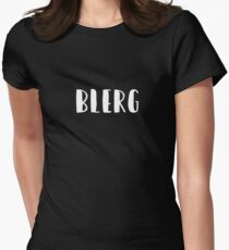 Blerg - Liz Lemon quote - 30 Rock - white Womens Fitted T-Shirt