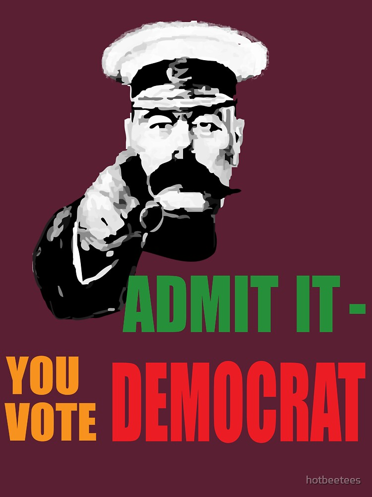 Admit it - you vote Democrat! by hotbeetees
