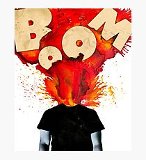 Boy, You're Like an Atomic Bomb Photographic Print