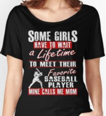 My Favorite Baseball Player Calls Me Mom Women's Relaxed Fit T-Shirt