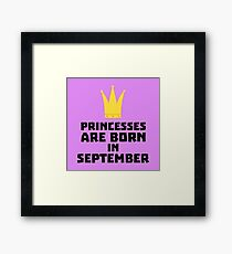 Princesses are born in SEPTEMBER Rlp9p Framed Print
