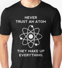 Never trust an Atom Black Unisex T-Shirt