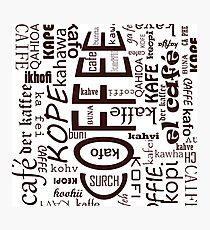 Languages of Coffee! Coffee! Coffee! Photographic Print