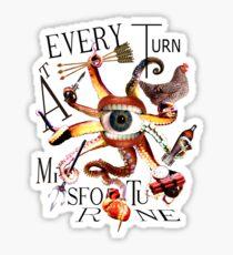 At Every Turn Misfortune Sticker