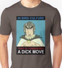 Bird Person: Dick Move Unisex T-Shirt