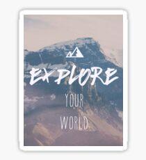 Explore your world Sticker