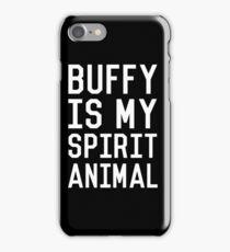 Buffy is my Spirit Animal_White iPhone Case/Skin