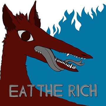 EAT THE RICH by ralphodog