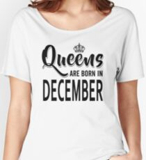 Queens Are Born In December Women's Relaxed Fit T-Shirt