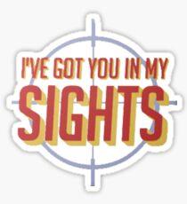 I've got you in my sights Sticker