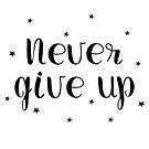 Gib niemals motivierende Zitate auf. Handgezeichnete Schriftzug von Viktoriia