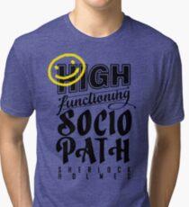 High Functioning Sociopath - Black  Tri-blend T-Shirt
