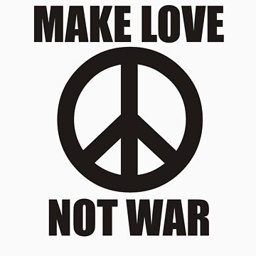 MAKE LOVE NOT WAR 2 by ShaneConnor