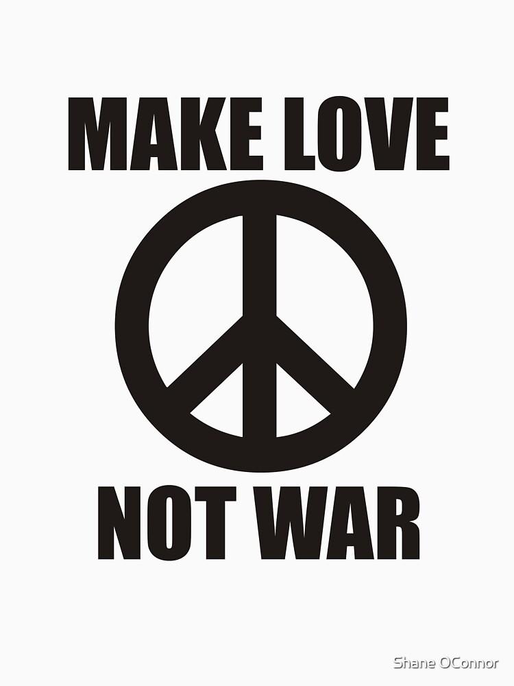 MAKE LOVE NOT WAR 2 by ShaneConnor