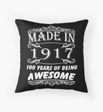 Special Gift For 100th Birthday - Made in 1917 Awesome Birthday Gift Throw Pillow
