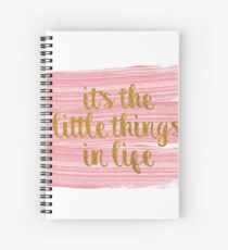 it's the little things Spiral Notebook