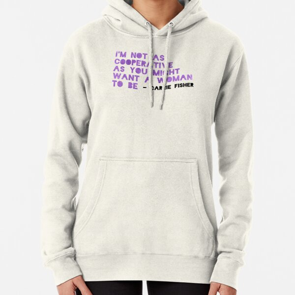 I'm Not As Cooperative As You Might Want A Woman To Be Pullover Hoodie