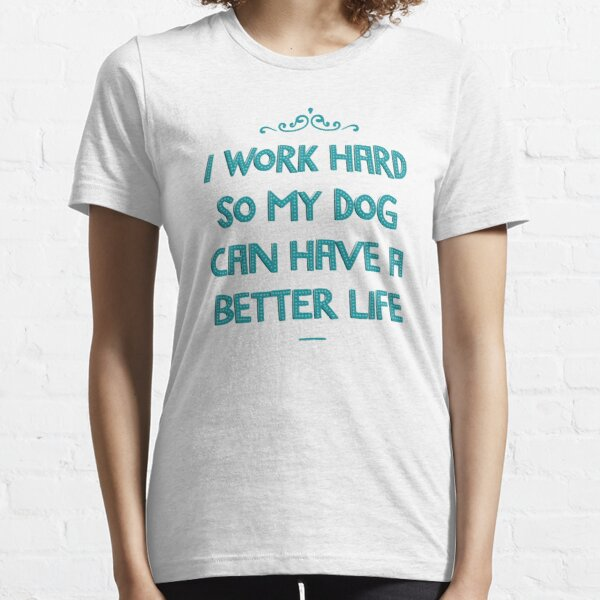For the love of dogs. Essential T-Shirt