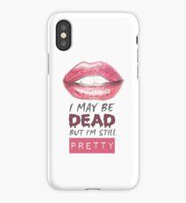 Still Pretty - Buffy iPhone Case