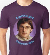 I Gotta Get Louis Theroux Unisex T-Shirt