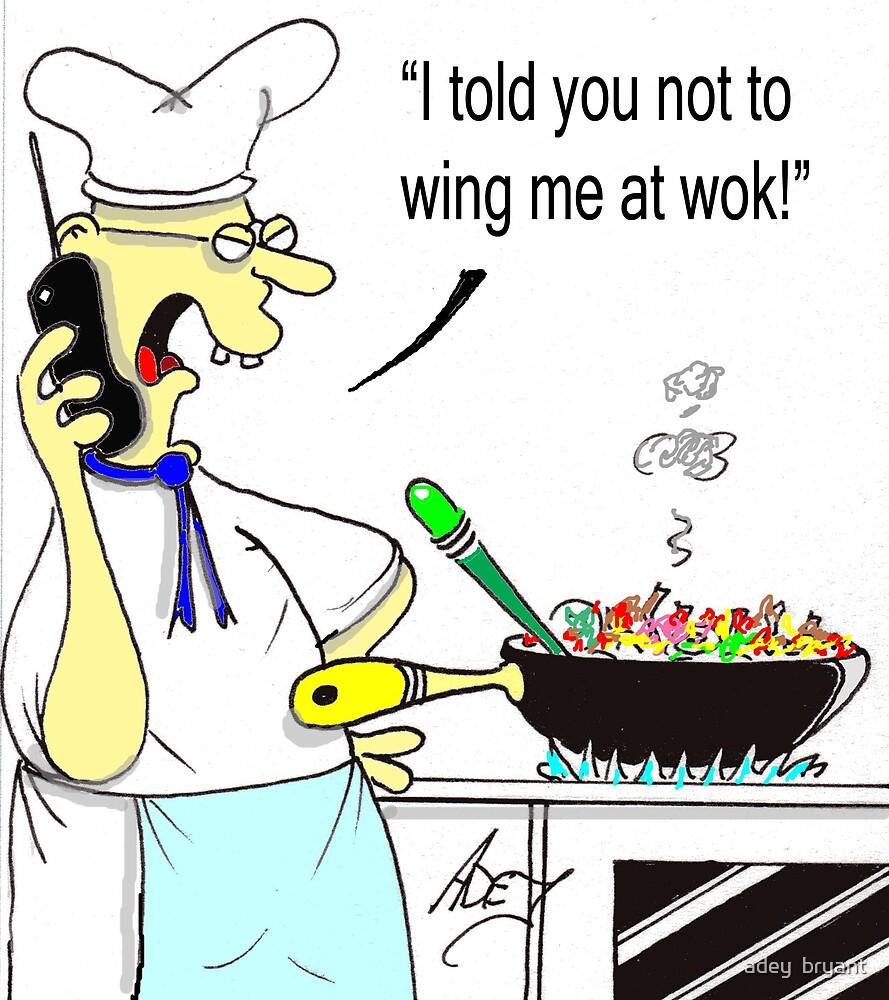wong wok by adey  bryant