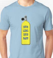 Dive Long Dive Safe Unisex T-Shirt