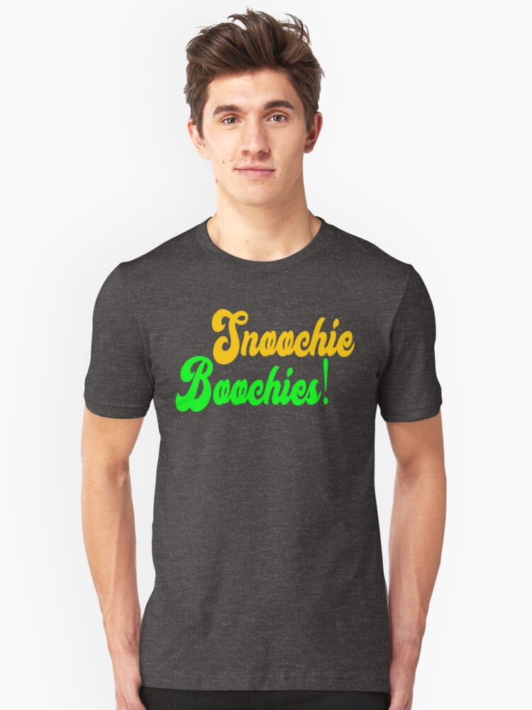 Snoochie Boochies Unisex T Shirt By Everything Shop Redbubble