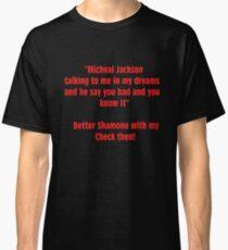 Big Amount - Lyric Shirt - Better Shamone With My Check Then Classic T-Shirt