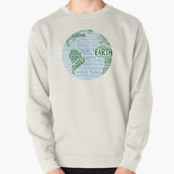 Protect Earth - Blue Green Words for Earth Pullover Sweatshirt