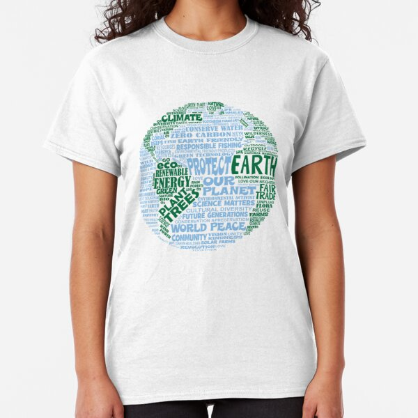 Protect Earth - Blue Green Words for Earth Classic T-Shirt