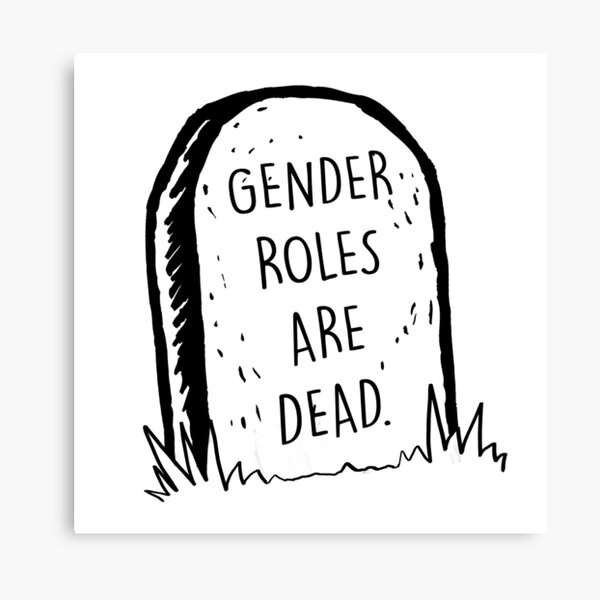 Gender roles are dead Canvas Print