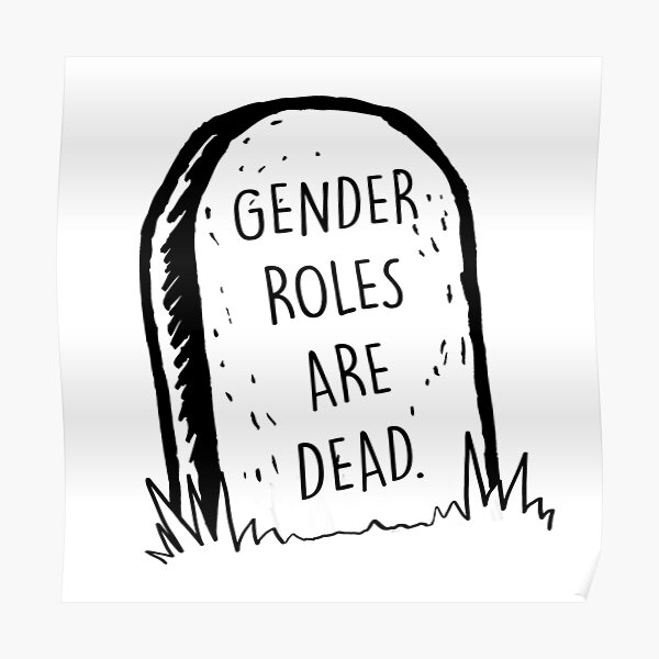 Gender roles are dead Poster