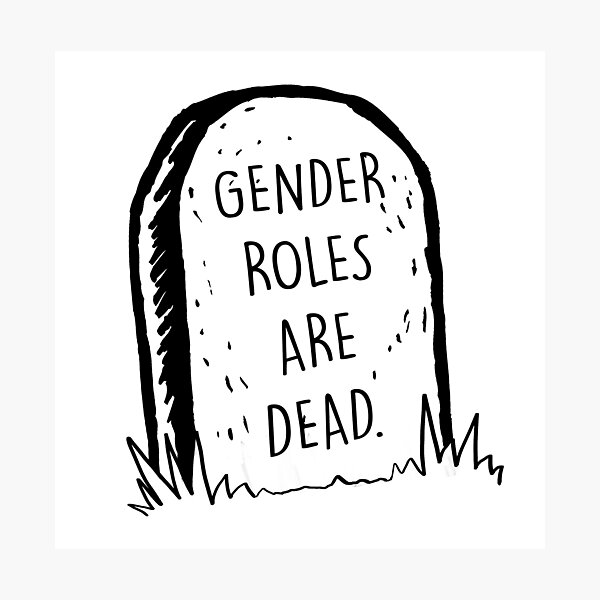 Gender roles are dead Photographic Print