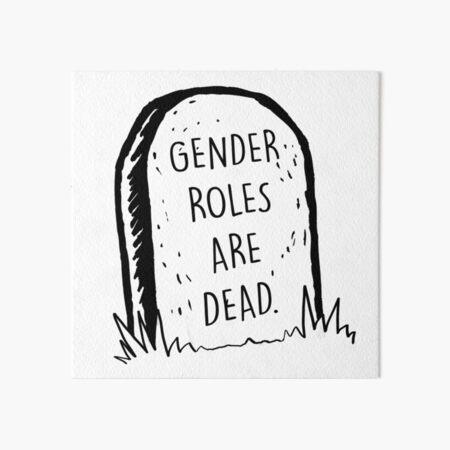 Gender roles are dead Art Board Print