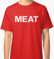 EAT MEAT Classic T-Shirt