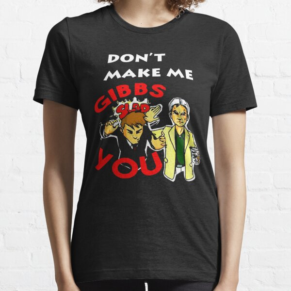 Funny Don't Make Me Gibbs Slap You Essential T-Shirt