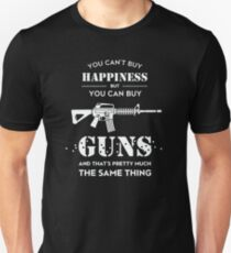 You Can't Buy Happiness But You Can Buy Guns T-Shirt