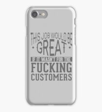 this job would be great iPhone Case/Skin