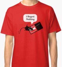I Regret Nothing Classic T-Shirt